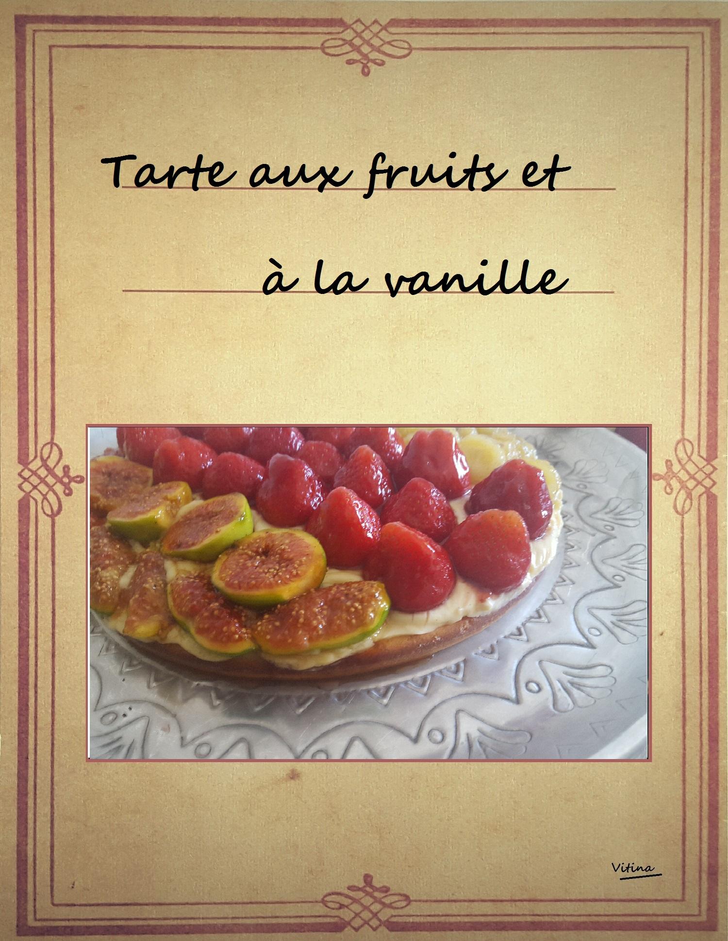 Tarte aux fruits et  la vanille