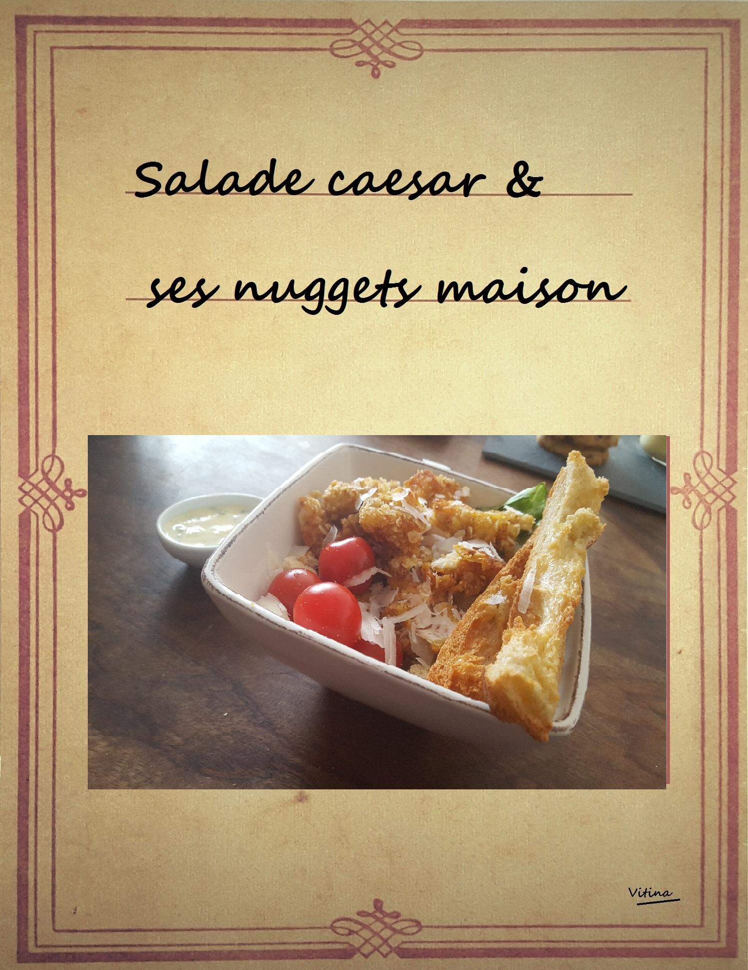 salade caesar et ses nuggets maison