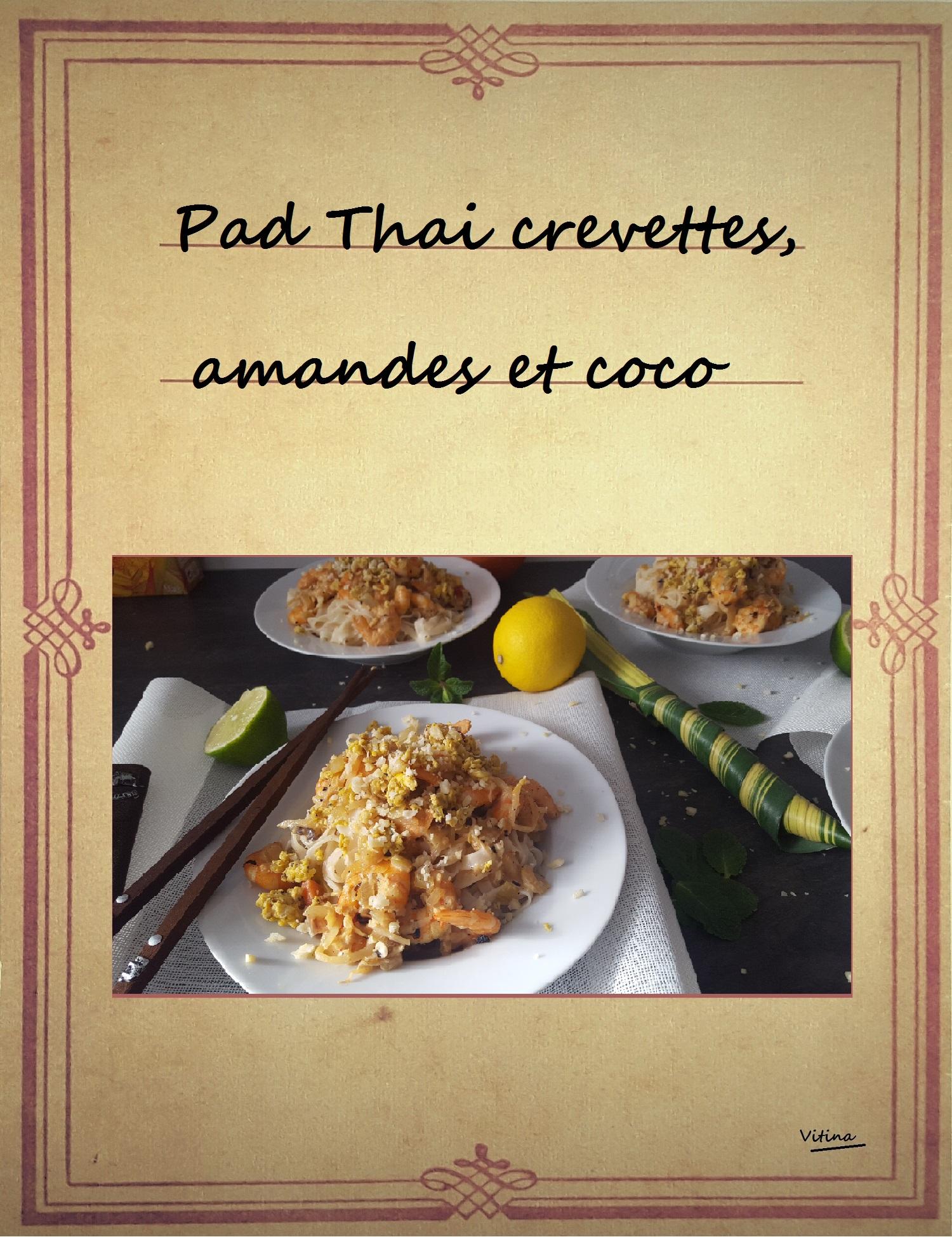 pad thai crevettes coco et amandes prés