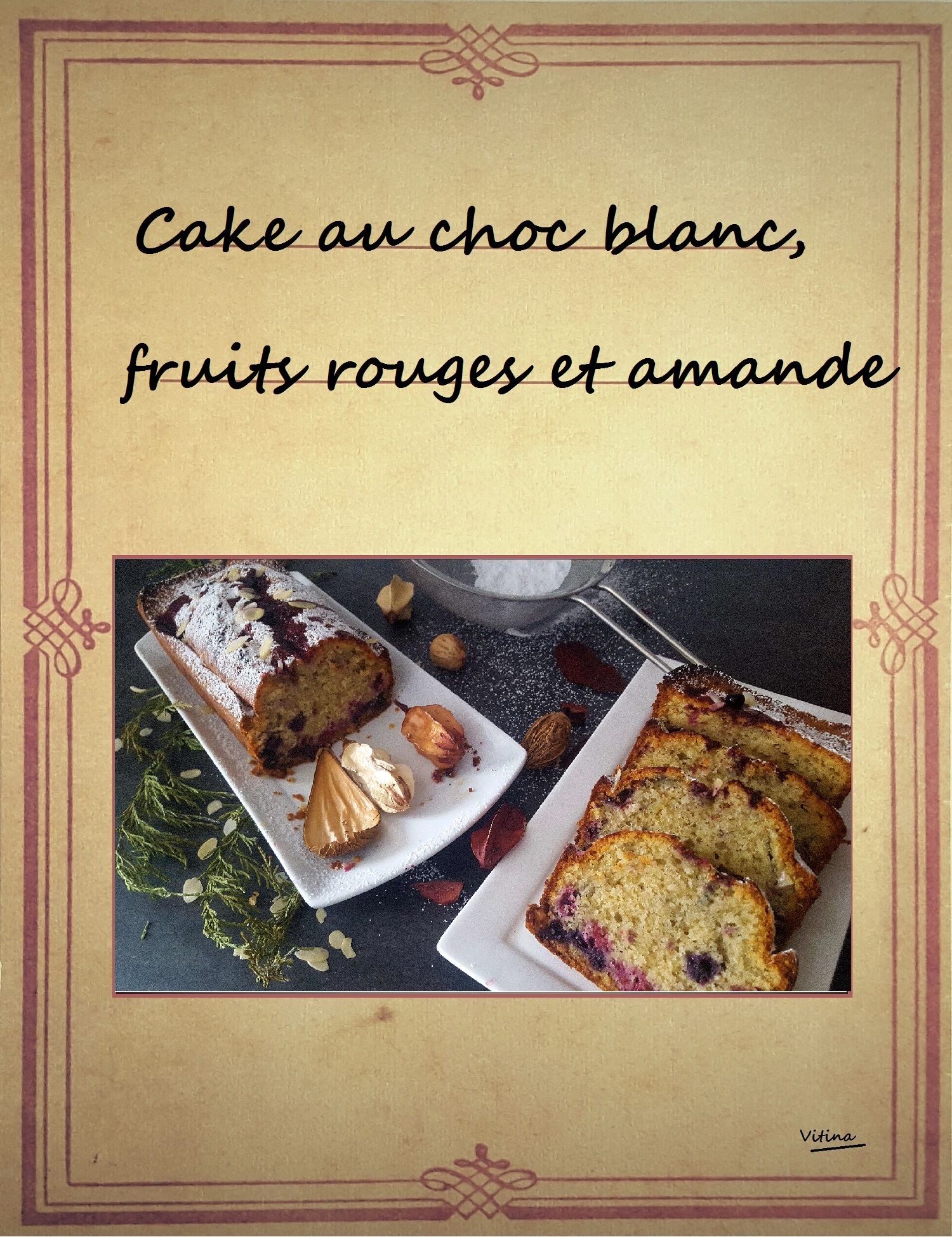 cake au chocolat blanc, fruits rouges et amande